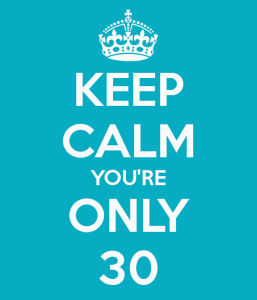 keep-calm-you-re-only-30-10